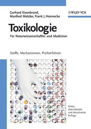 Toxikologie für Naturwissenschaftler und Mediziner, Dritte Auflage
