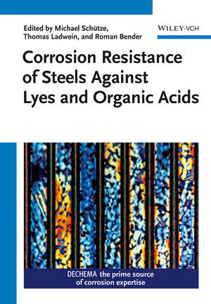 Corrosion Resistance of Steels against Lyes and Organic Acids