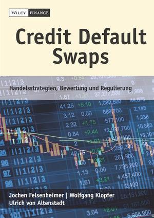 Credit Default Swaps: Handelsstrategien, Bewertung und Regulierung