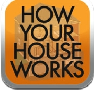How Your House Works: A Homeowner