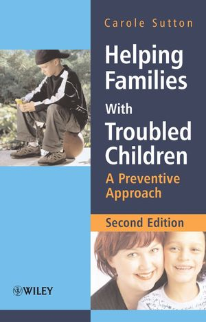 Helping Families with Troubled Children: A Preventive Approach, 2nd Edition (0470015497) cover image