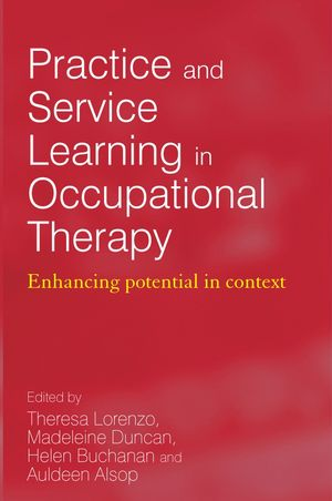 Practice and Service Learning in Occupational Therapy: Enhancing Potential in Context (0470019697) cover image