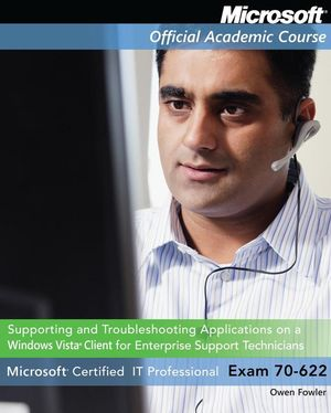 Exam 70-622: Supporting and Troubleshooting Applications on a Windows Vista Client for Enterprise Support Technicians, Package (0470069597) cover image