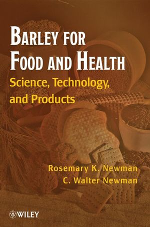 Barley for Food and Health: Science, Technology, and Products (0470102497) cover image