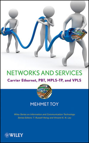 Networks and Services: Carrier Ethernet, PBT, MPLS-TP, and VPLS (0470391197) cover image