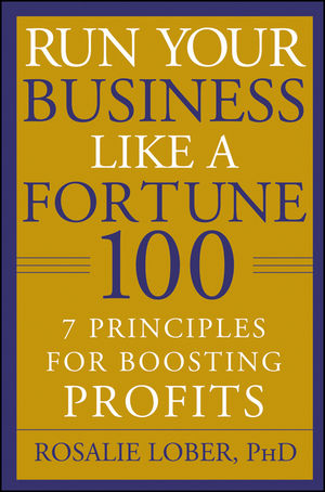 Run Your Business Like a Fortune 100: 7 Principles for Boosting Profits (0470396997) cover image