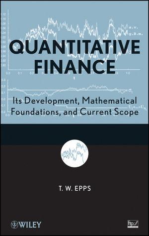 Quantitative Finance: Its Development, Mathematical Foundations, and Current Scope