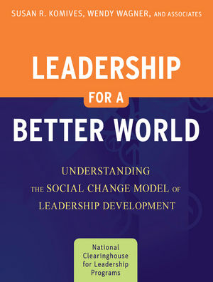 Leadership for a Better World: Understanding the Social Change Model of Leadership Development (0470449497) cover image