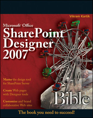 Microsoft Office SharePoint Designer 2007 Bible (0470477997) cover image