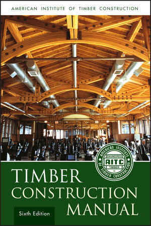 Timber Construction Manual, 6th Edition (0470545097) cover image
