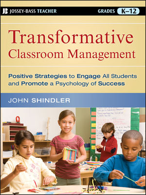 Transformative Classroom Management: Positive Strategies to Engage All Students and Promote a Psychology of Success (0470565497) cover image