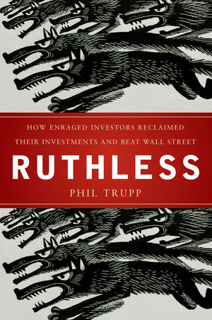 Book Cover Image for Ruthless: How Enraged Investors Reclaimed Their Investments and Beat Wall Street