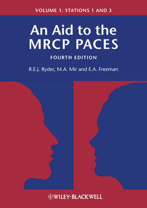 An Aid to the MRCP PACES: Volume 1: Stations 1 and 3, 4th Edition (0470655097) cover image