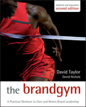 The Brand Gym: A Practical Workout to Gain and Retain Brand Leadership, 2nd Edition