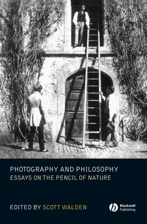 Photography and Philosophy: Essays on the Pencil of Nature (0470695897) cover image