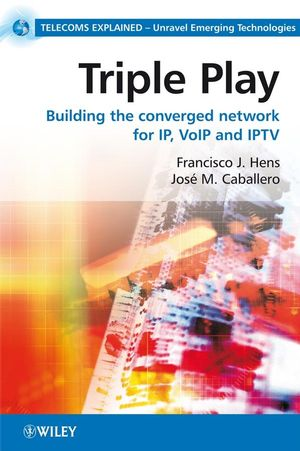 Triple Play: Building the converged network for IP, VoIP and IPTV (0470754397) cover image