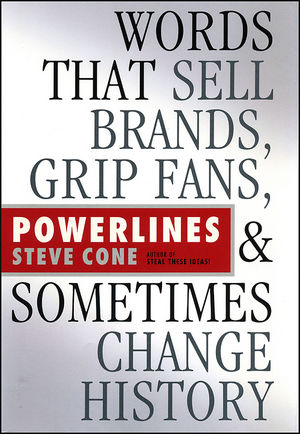 Powerlines: Words That Sell Brands, Grip Fans, and Sometimes Change History (0470885297) cover image