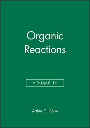 Organic Reactions, Volume 16