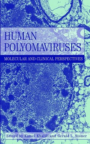 Human Polyomaviruses: Molecular and Clinical Perspectives (0471390097) cover image