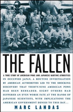 The Fallen: A True Story of American POWs and Japanese Wartime Atrocities (0471421197) cover image