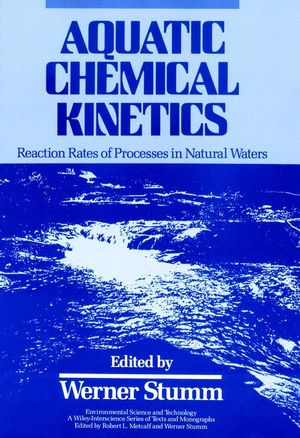Aquatic Chemical Kinetics: Reaction Rates of Processes in Natural Waters