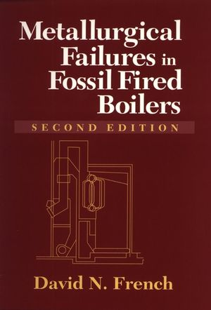 Metallurgical Failures in Fossil Fired Boilers, 2nd Edition