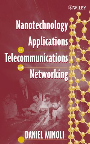 Nanotechnology Applications to Telecommunications and Networking (0471736597) cover image