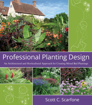 Professional Planting Design: An Architectural and Horticultural Approach for Creating Mixed Bed Plantings