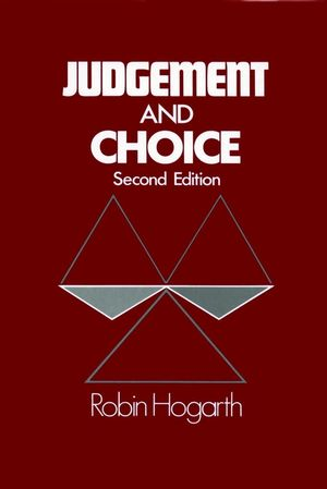 Judgment and Choice: The Psychology of Decision, 2nd Edition