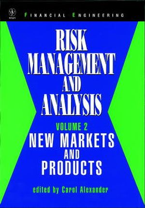 Risk Management and Analysis, Volume 2, New Markets and Products