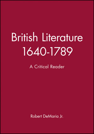 British Literature 1640-1789: A Critical Reader