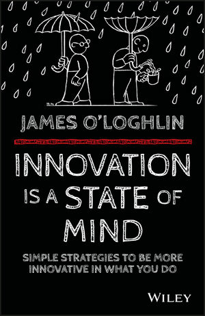 Book Cover Image for Innovation is a State of Mind: Simple strategies to be more innovative in what you do
