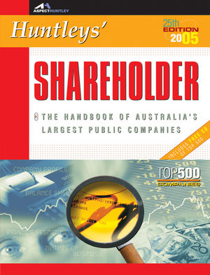 Huntleys' Shareholder 2005: The Handbook of Australia's Largest Public Companies, 25th Edition