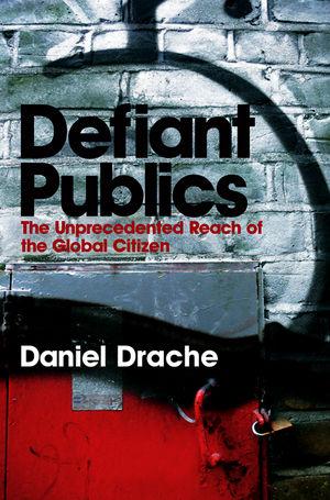 Defiant Publics: The Unprecedented Reach of the Global Citizen (0745631797) cover image