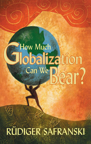 How Much Globalization Can We Bear? (0745633897) cover image