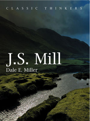 John Stuart Mill: Moral, Social, and Political Thought (0745673597) cover image