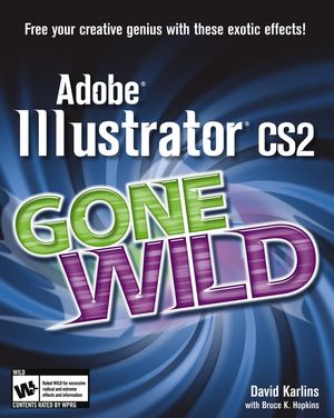Adobe<sup>&#174;</sup> Illustrator<sup>&#174;</sup> CS2 Gone Wild