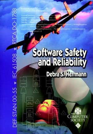 Software Safety and Reliability: Techniques, Approaches, and Standards of Key Industrial Sectors