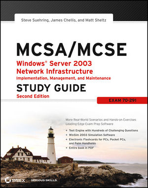 MCSA / MCSE: Windows Server 2003 Network Infrastructure Implementation, Management, and Maintenance Study Guide: Exam 70-291, 2nd Edition (0782144497) cover image