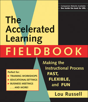 The Accelerated Learning Fieldbook: Making the Instructional Process Fast, Flexible, and Fun, (includes Music CD-ROM)