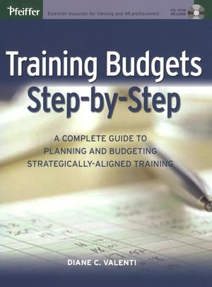 Training Budgets Step-by-Step: A Complete Guide to Planning and Budgeting Strategically-Aligned Training