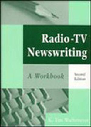Radio-TV Newswriting: A Workbook, 2nd Edition