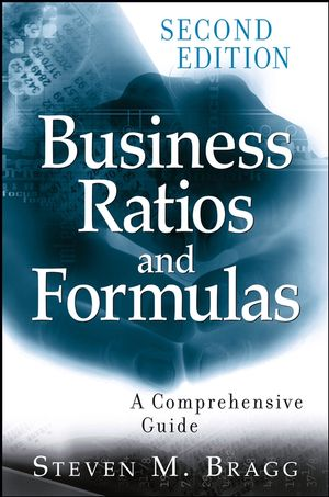 Business Ratios and Formulas: A Comprehensive Guide, 2nd Edition