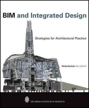 BIM and Integrated Design: Strategies for Architectural Practice (1118130197) cover image