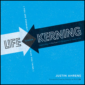Life Kerning: Creative Ways to Fine Tune Your Perspective on Career and Life (1118139097) cover image