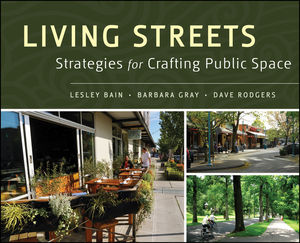 Living Streets: Strategies for Crafting Public Space (1118180097) cover image