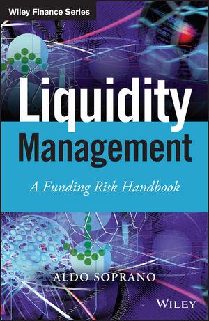 Liquidity Management: A Funding Risk Handbook (1118413997) cover image