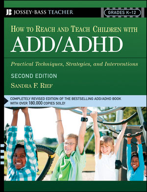 How To Reach And Teach Children with ADD / ADHD: Practical Techniques, Strategies, and Interventions, 2nd Edition