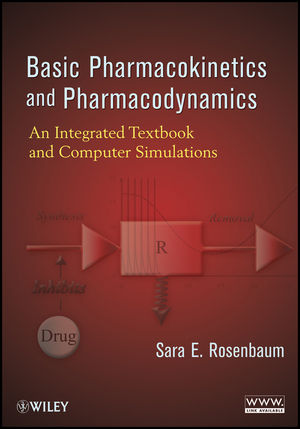 Basic Pharmacokinetics and Pharmacodynamics: An Integrated Textbook and Computer Simulations (1118448197) cover image