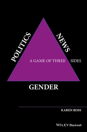 Gender, Politics, News: A Game of Three Sides  (1118561597) cover image